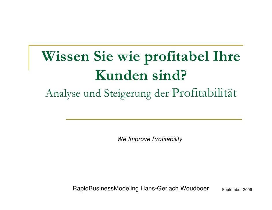 Wissen Sie wie profitabel Ihre        Kunden sind? Analyse und Steigerung der Profitabilität                     We Improv...
