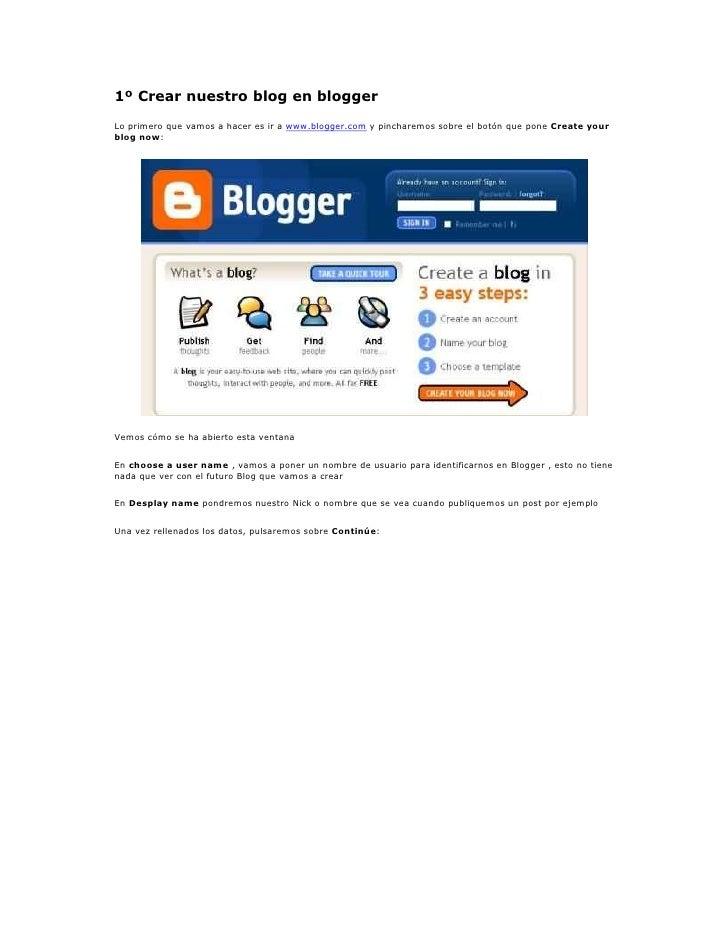 1º Crear nuestro blog en bloggerLo primero que vamos a hacer es ir a www.blogger.com y pincharemos sobre el botón que pone...