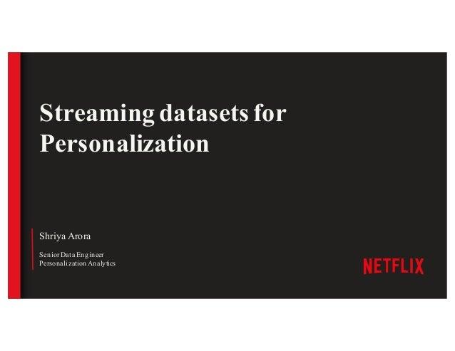 Shriya Arora SeniorData Engineer Personalization Analytics Streaming datasets for Personalization