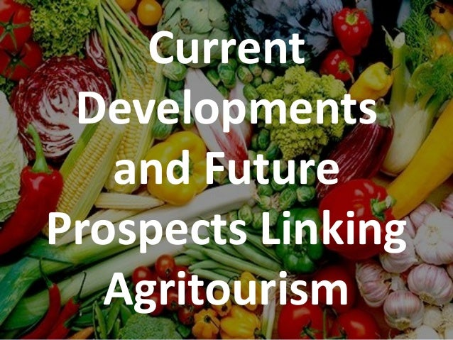 Current Developments and Future Prospects Linking Agritourism