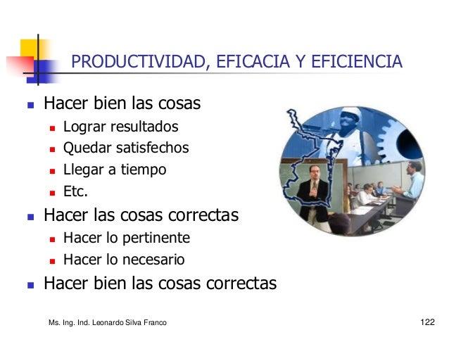 """""""Ningún grado de eficiencia puede compensar la falta de eficacia. Antes de dedicarnos a hacer algo en forma eficiente, ten..."""