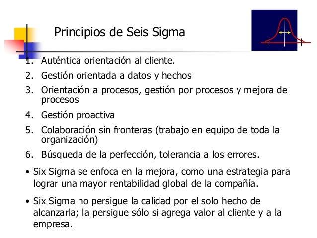 La meta de la metodología Six Sigma es que los límites de especificación se encuentren a 6 sigmas (desviaciones estándar) ...