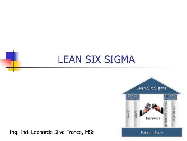 Lean Six Sigma  Entre las tendencias empresariales de los últimos años en lo que se refiere a metodologías de mejoramient...