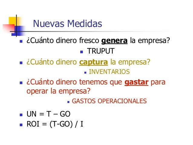 Limitaciones  De las tres medidas (T, I and GO), solamente TRUPUT puede ser movida (sin límite) en una dirección (increme...