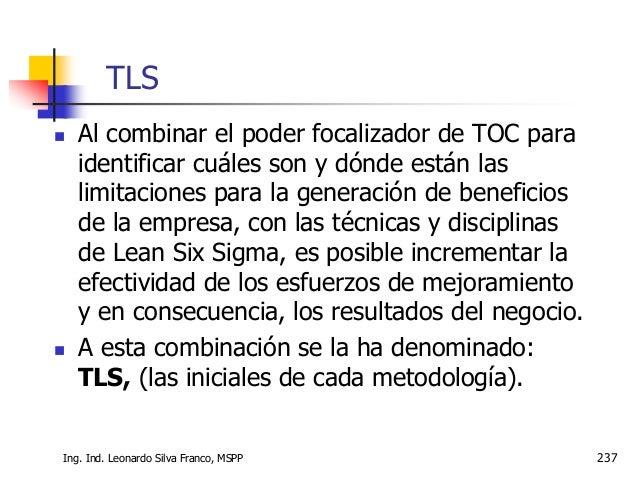 Ing. Ind. Leonardo Silva Franco, MSPP 238 Aplicando TLS