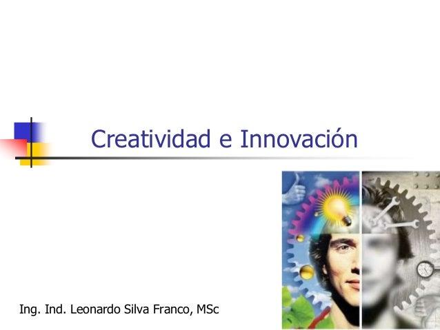 Creatividad e Innovación  Las compañías necesitan equilibrar dos tipos de actividades: mejorar su funcionamiento actual p...
