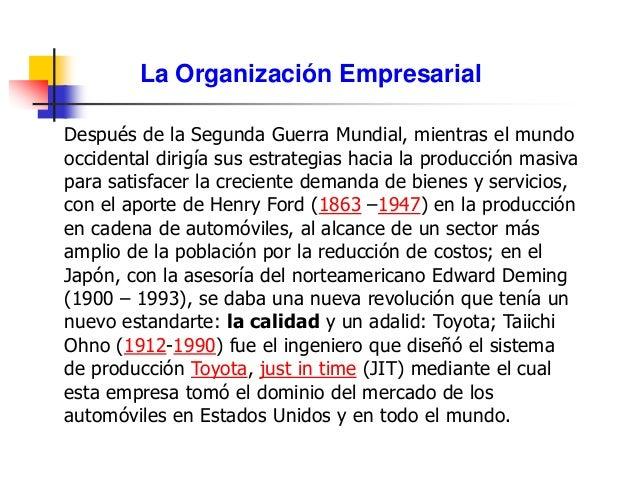 La Organización Empresarial Después de la Segunda Guerra Mundial, mientras el mundo occidental dirigía sus estrategias hac...