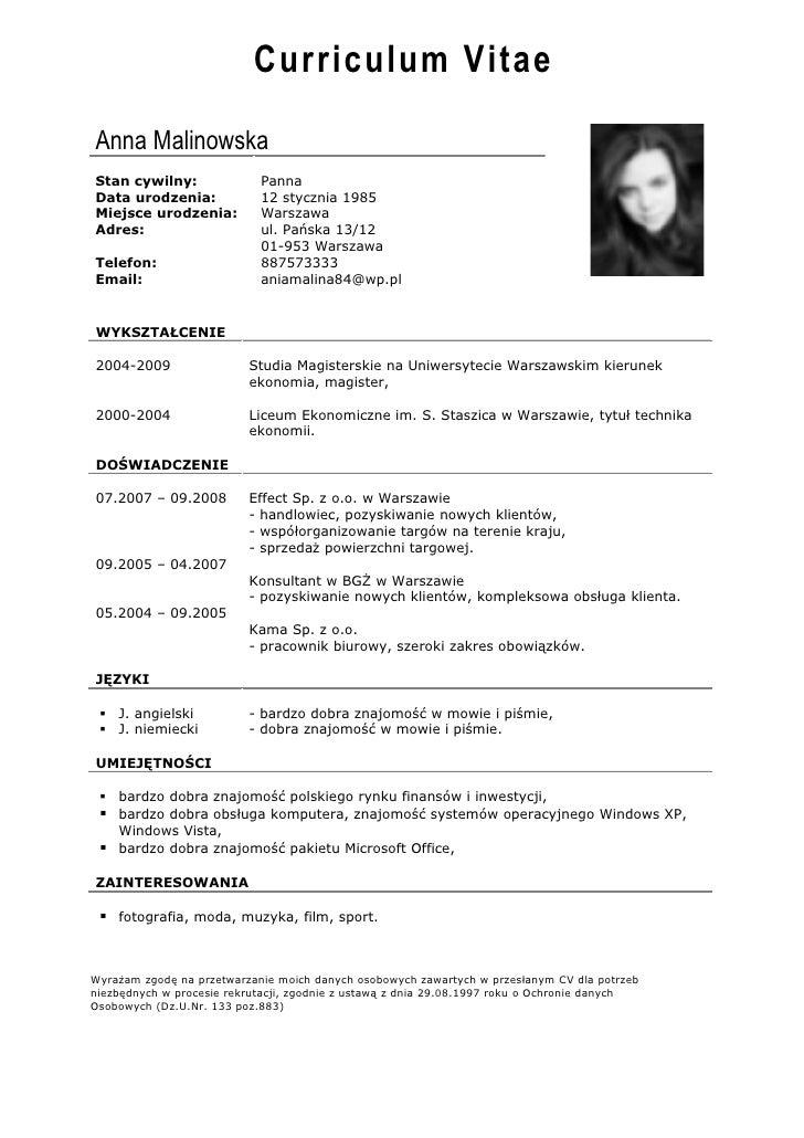 Curriculum VitaeAnna MalinowskaStan cywilny:               PannaData urodzenia:             12 stycznia 1985Miejsce urodze...