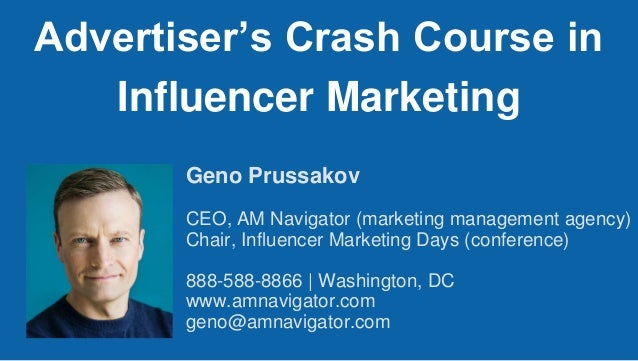 Geno Prussakov CEO, AM Navigator (marketing management agency) Chair, Influencer Marketing Days (conference) 888-588-8866 ...