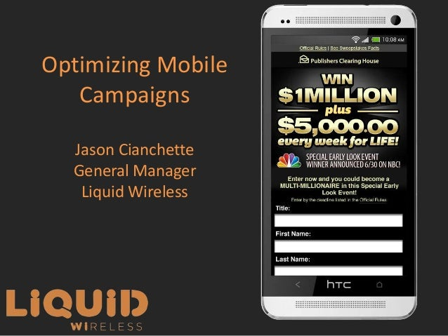 Optimizing Mobile Campaigns Jason Cianchette General Manager Liquid Wireless