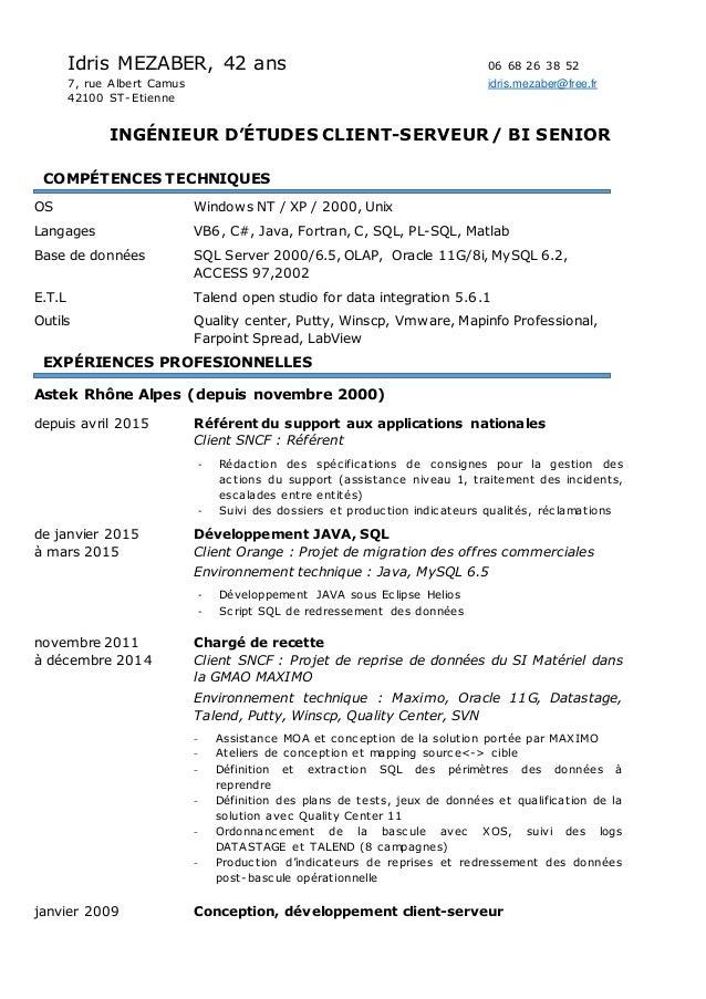 Idris MEZABER, 42 ans 06 68 26 38 52 7, rue Albert Camus idris.mezaber@free.fr 42100 ST-Etienne INGÉNIEUR D'ÉTUDES CLIENT-...