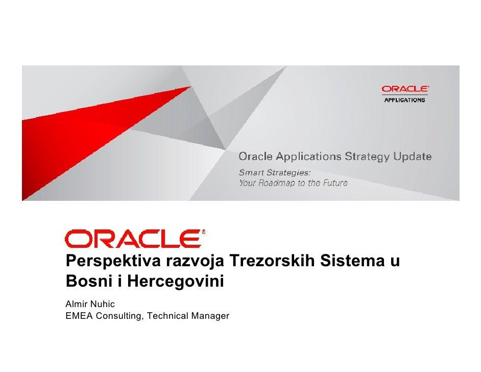 Perspektiva razvoja Trezorskih Sistema u Bosni i Hercegovini Almir Nuhic EMEA Consulting, Technical Manager
