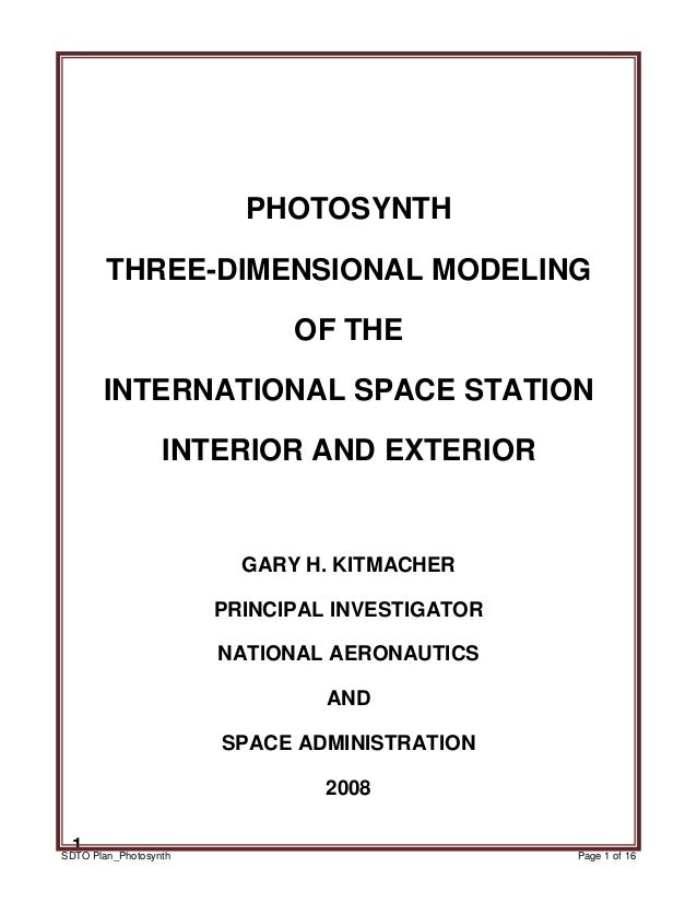 SDTO Plan_Photosynth Page 1 of 16 1 PHOTOSYNTH THREE-DIMENSIONAL MODELING OF THE INTERNATIONAL SPACE STATION INTERIOR AND ...