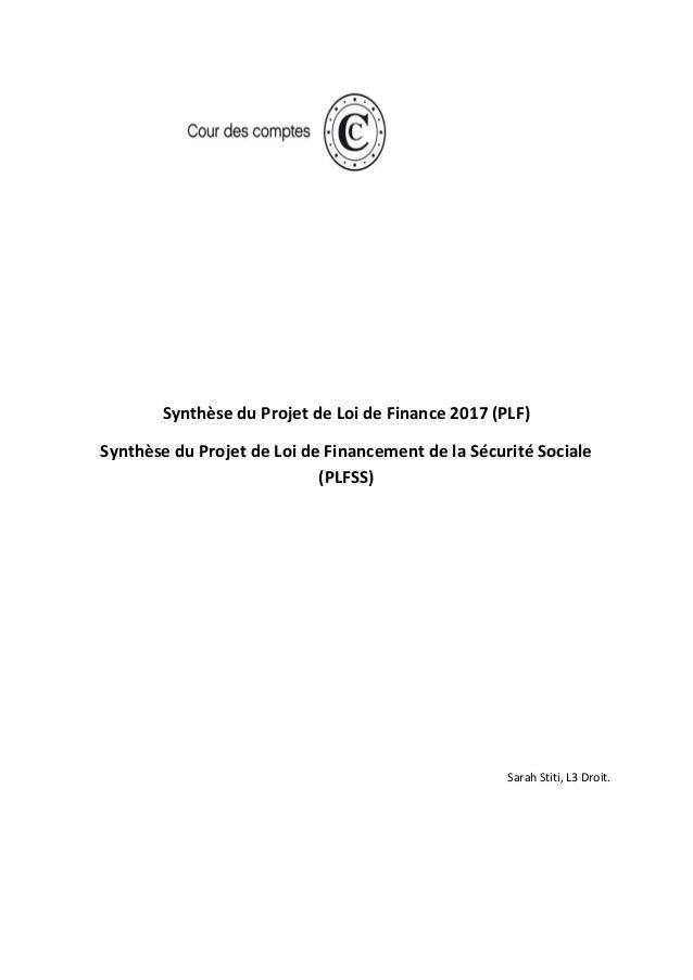 Synthèse du Projet de Loi de Finance 2017 (PLF) Synthèse du Projet de Loi de Financement de la Sécurité Sociale (PLFSS) Sa...