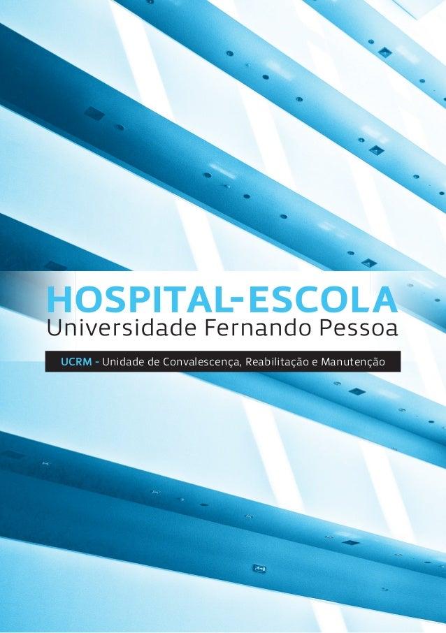 UCRM - Unidade de Convalescença, Reabilitação e Manutenção