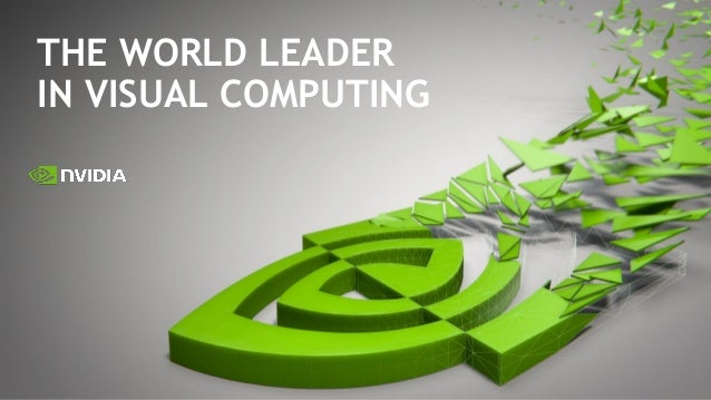 THE WORLD LEADER IN VISUAL COMPUTING