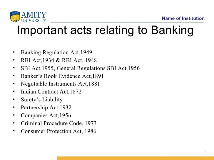 Important acts relating to Banking <ul><li>Banking Regulation Act,1949 </li></ul><ul><li>RBI Act,1934 & RBI Act, 1948 </li...