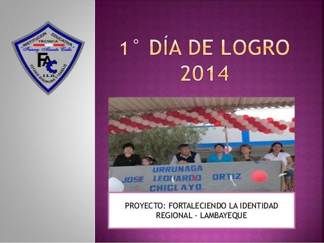 PROYECTO: FORTALECIENDO LA IDENTIDAD REGIONAL - LAMBAYEQUE