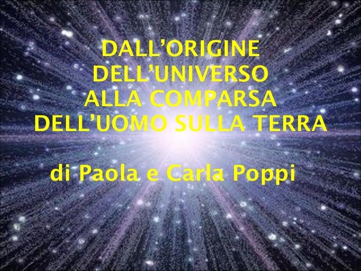 DALL'ORIGINE DELL'UNIVERSO ALLA COMPARSA DELL'UOMO SULLA TERRA di Paola e Carla Poppi