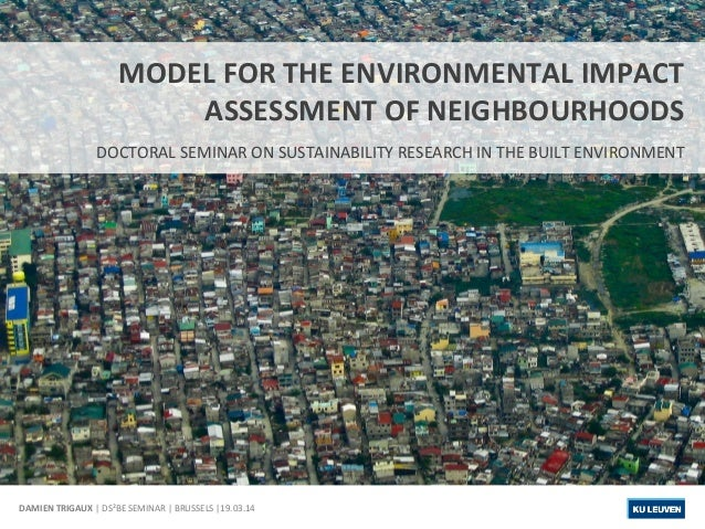 DAMIEN  TRIGAUX  MODEL  FOR  THE  ENVIRONMENTAL  IMPACT  ASSESSMENT  OF  NEIGHBOURHOODS  DOCTORAL  SEMINAR  ON  SUSTAINABI...
