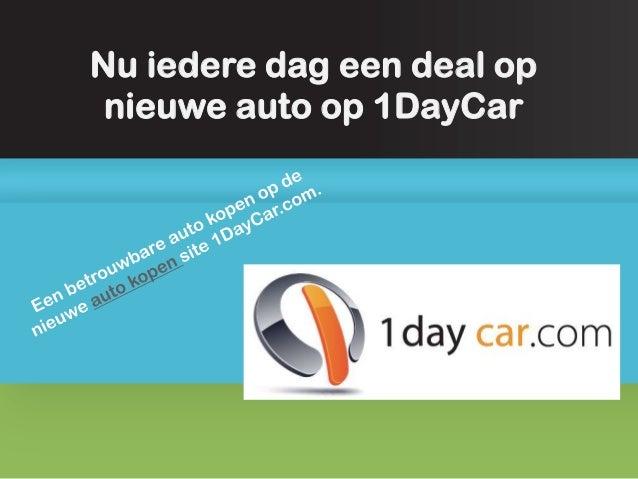 Nu iedere dag een deal op nieuwe auto op 1DayCar