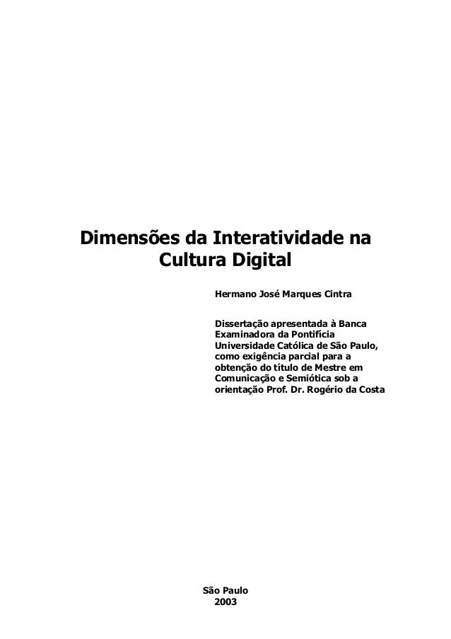 Dimensões da Interatividade na Cultura Digital Hermano José Marques Cintra Dissertação apresentada à Banca Examinadora da ...