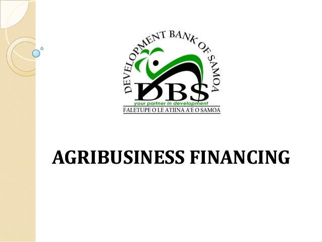 AGRIBUSINESS FINANCINGAGRIBUSINESS FINANCING