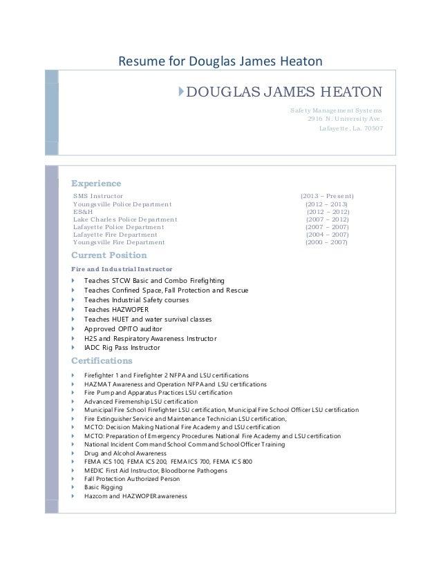 Resume for Douglas James Heaton DOUGLAS JAMES HEATON Safety Management Systems 2916 N. University Ave. Lafayette, La. 705...