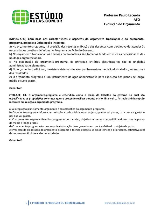 Professor Paulo Lacerda  AFO  Evolução do Orçamento  5 É PROIBIDO REPRODUZIR OU COMERCIALIZAR www.estudioaulas.com.br  (MP...