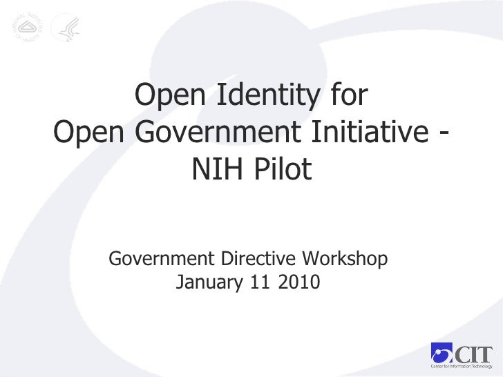 OpenIdentity for OpenGovernment Initiative - NIH Pilot Government Directive Workshop  January 11   2010