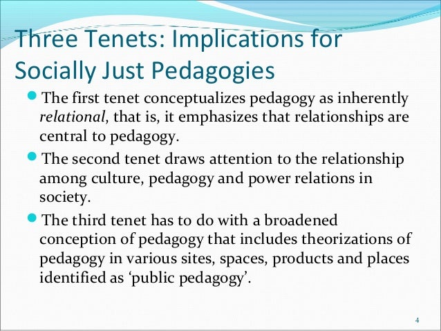 Three Tenets: Implications for Socially Just Pedagogies The first tenet conceptualizes pedagogy as inherently relational,...