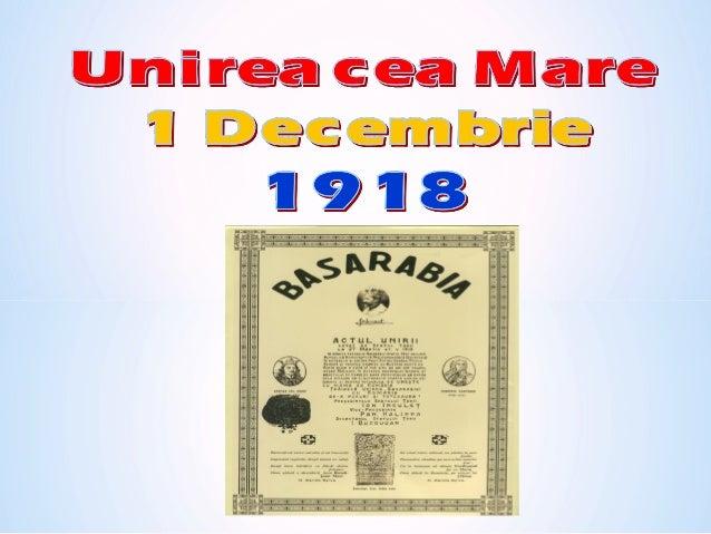 Unirea Basarabiei cu România a avut loc la 9 aprilie 1918 (27 martie pe stil vechi) şi a fost în fapt reunificarea vechii ...