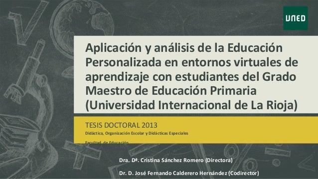 Aplicación y análisis de la EducaciónPersonalizada en entornos virtuales deaprendizaje con estudiantes del GradoMaestro de...