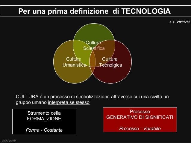 Per una prima definizione di TECNOLOGIA                                                                                   ...