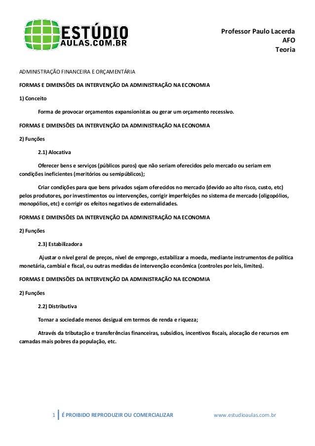 Professor Paulo Lacerda  AFO  Teoria  1 É PROIBIDO REPRODUZIR OU COMERCIALIZAR www.estudioaulas.com.br  ADMINISTRAÇÃO FINA...