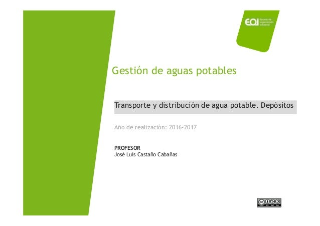 Máster en Ingeniería y Gestión del Agua / José Luis Castaño Cabañas Transporte y distribución de agua potable. Depósitos T...