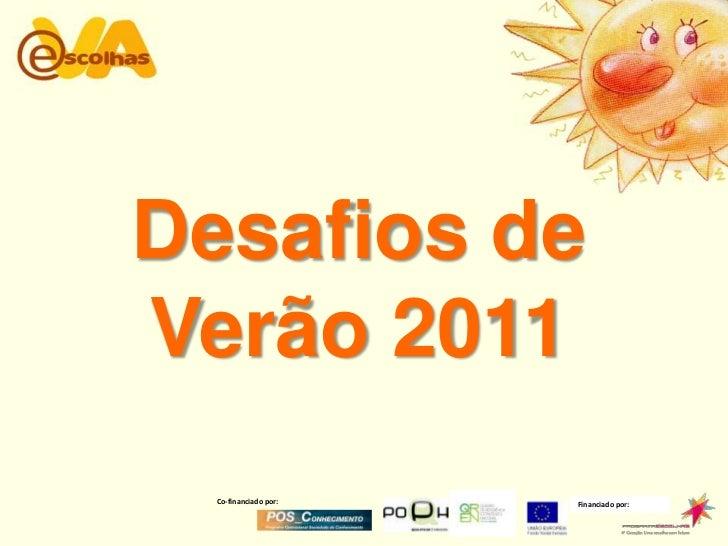 Co-financiado por:<br />Financiado por:<br />Desafios de Verão 2011 <br />