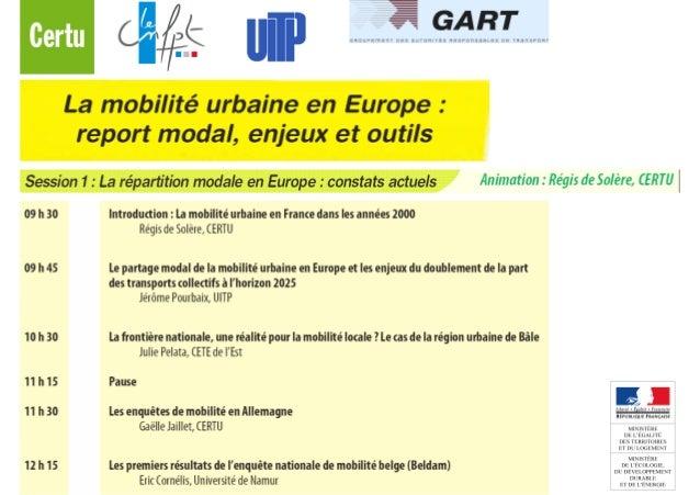 La mobilité urbaine en France             Les principaux enseignements des années 200013/11/2012   Lamobilité urbaine en...