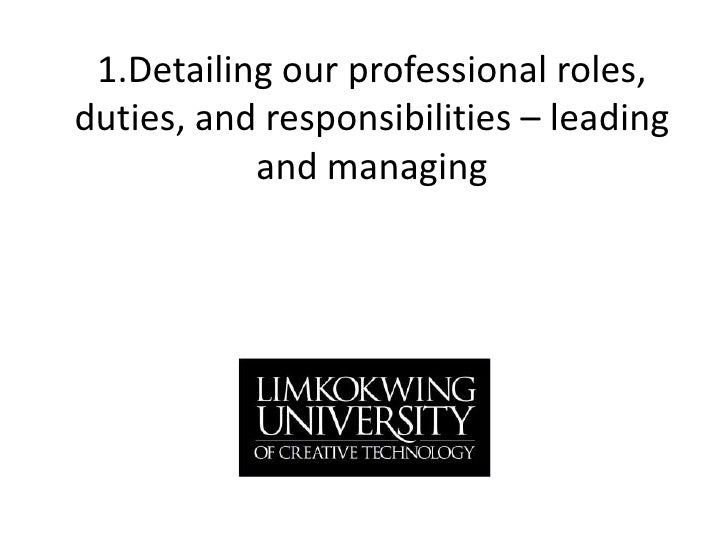 1.Detailing our professional roles, duties, and responsibilities – leading and managing<br />