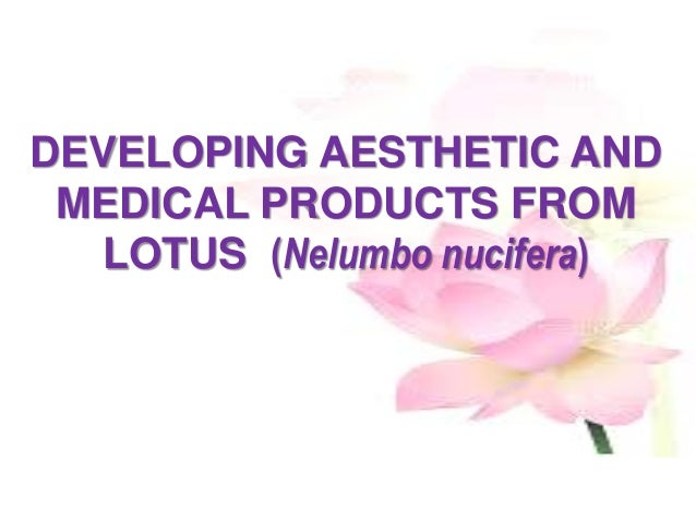 Developing Aesthetic And Medicinal Products From Lotus