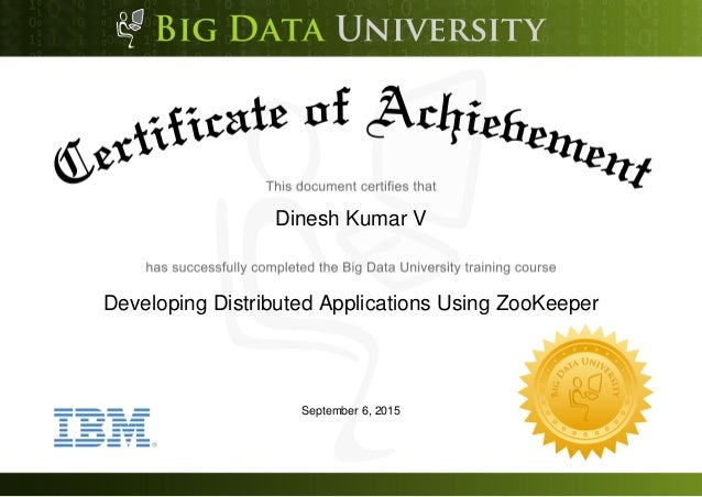 Dinesh Kumar V Developing Distributed Applications Using ZooKeeper September 6, 2015