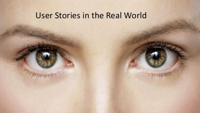 User Stories in the Real World