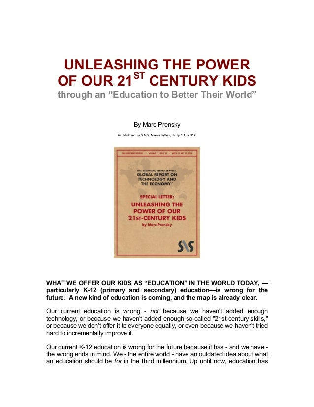 "UNLEASHING  THE  POWER   OF  OUR  21ST   CENTURY  KIDS   through  an  ""Education  to  Better  Their  World""            B..."