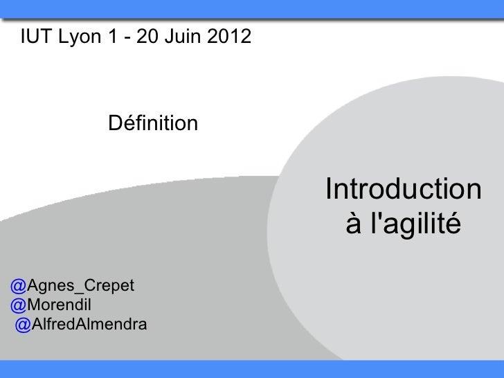IUT Lyon 1 - 20 Juin 2012          Définition                             Introduction                               à lag...