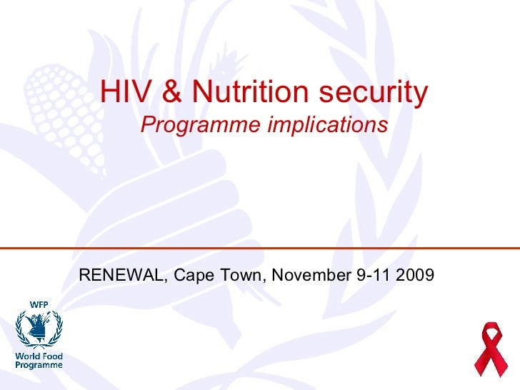 HIV & Nutrition security Programme implications RENEWAL, Cape Town, November 9-11 2009