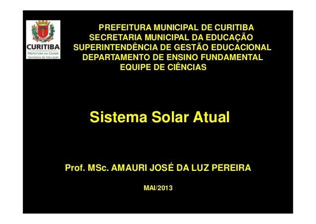 Prof. MSc. AMAURI JOSÉ DA LUZ PEREIRA PREFEITURA MUNICIPAL DE CURITIBA SECRETARIA MUNICIPAL DA EDUCAÇÃO SUPERINTENDÊNCIA D...