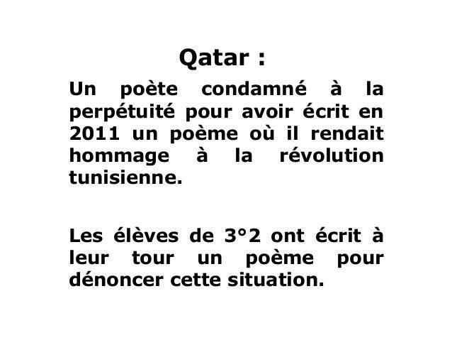 Qatar :Un poète condamné à laperpétuité pour avoir écrit en2011 un poème où il rendaithommage à la révolutiontunisienne.Le...