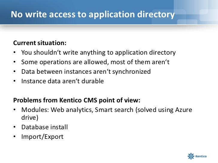 Use blob API directly – code changes needed, no limitations (Kentico CMS 6.0)</li></li></ul><li>No write access to applic...