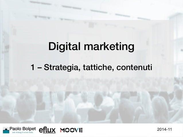 Digital marketing  1 – Strategia, tattiche, contenuti  2014-11