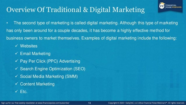 Overview Of Traditional & Digital Marketing • The second type of marketing is called digital marketing. Although this type...